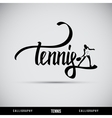 Tennis hand lettering - handmade calligraphy vector image vector image