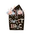 my sweet home minimalistic print with creative vector image