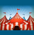 big top circus tents with banner vector image