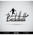 Basketball hand lettering - handmade calligraphy vector image