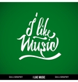 Music hand lettering - handmade calligraphy vector image vector image