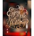 original Enjoy the Holiday brush hand lettering vector image