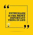 Inspirational motivational quote Enthusiasm is the vector image