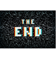 3D stereo effect The End text on noisy TV vector image