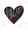 Follow your heart inspiration quotation Lettering vector image