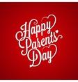 Parents day vintage lettering background vector image