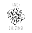 original black and white have a holly jolly vector image