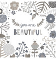 black and white flower you are beautiful card vector image