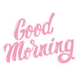 good morning hand drawn lettering phrase isolated vector image