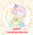 greeting card thanksgiving day cornucopia vector image