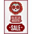 Day of Dead Dia De Los Muertos Sale Poster vector image