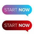 start now speech bubble vector image