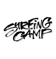surfing camp modern calligraphy hand lettering vector image
