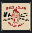seafood menu grilled salmon with crossed fork and vector image