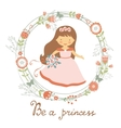 Be a princess cute card vector image vector image