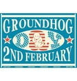 Groundhog Day Vintage Match Label vector image