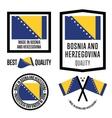 Made in Bosnia and Herzegovina label set vector image