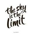 The sky is the limit Inspirational phrase at vector image