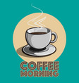 coffee morning vector image vector image