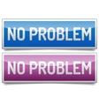 No problem banner vector image