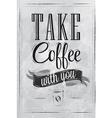 Poster Take a coffee coal vector image vector image