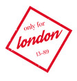only for london rubber stamp vector image