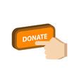 Pressing donate button donation symbol flat vector image