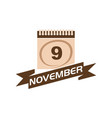 9 november calendar with ribbon vector image