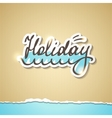 summer holiday inscription eps 10 vector image vector image