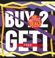 buy 2 get 1 free hottest deal promotion sale vector image