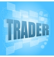 Word trader on digital screen business concept vector image