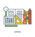 concept of school equipment and school lesson vector image