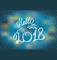 hello 2018 new year 2018 new years greeting card vector image