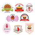 fast food cafe pizzeria pastry shop badge set vector image