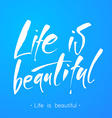 life is beautiful template vector image