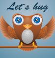 Cartoon owl on stick text lets hug vector image