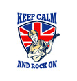 Keep Calm Rock On British Flag Queen Granny Guitar vector image