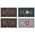 Blog Vlog vector image vector image