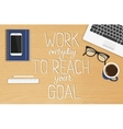 Work everyday to reach your goal vector image
