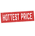 hottest price sign or stamp vector image