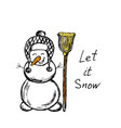 let it snow snowman with a broom winter vector image