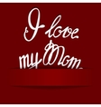 Paper background with lettering I love my Mom vector image