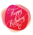 text happy birthday on red background calligraphy vector image