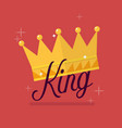 crown with king typography vector image
