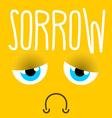 Sadness sad emotion Yellow face sorrowful eyes vector image