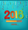 Happy new year 2018 loading vector image