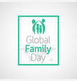 global family day icon vector image