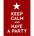 Keep calm and have a party vector image