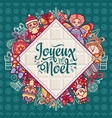french merry christmas joyeux noel greeting card vector image
