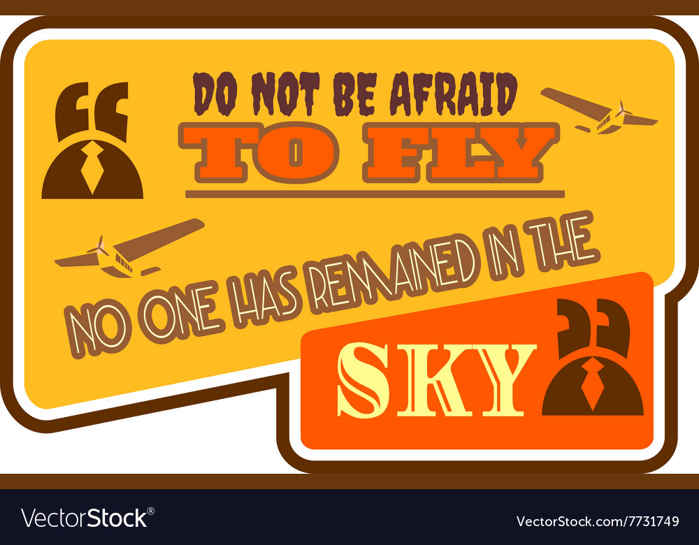 Motivation quote do not be afraid to fly vector